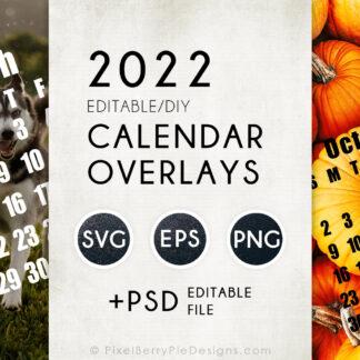 2022 Editable DIY Calendar Overlays
