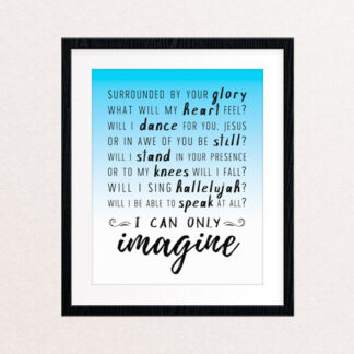 I Can Only Imagine, 8x10 Art Print // Blue Gradient